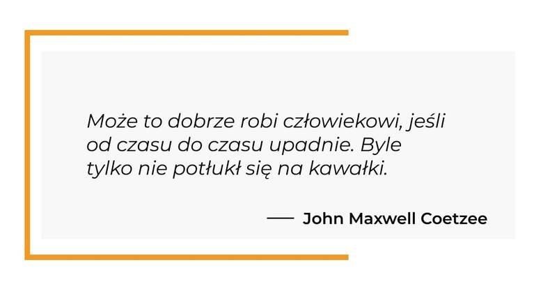 cytat motywacyjny - John Maxwell Coetzee