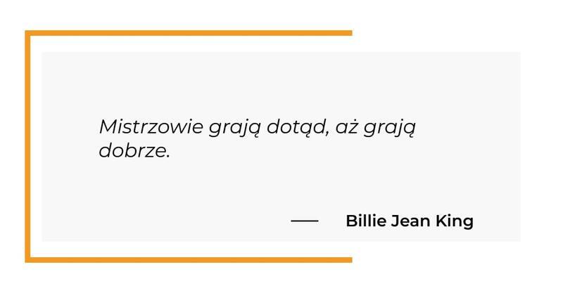cytat motywacyjny - Billie Jean King
