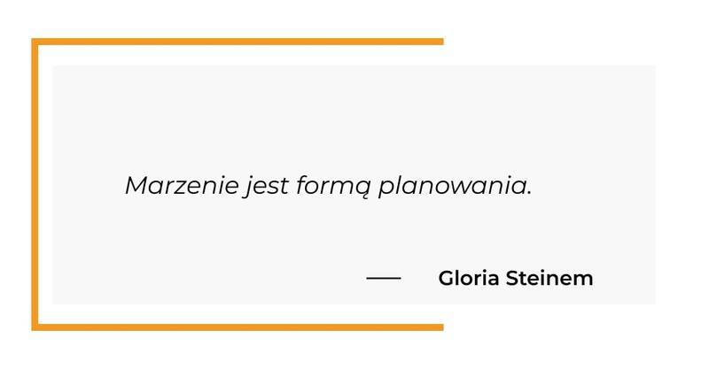 cytat motywacyjny - Gloria Steinem