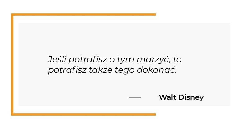 cytat motywacyjny - Walt Disney