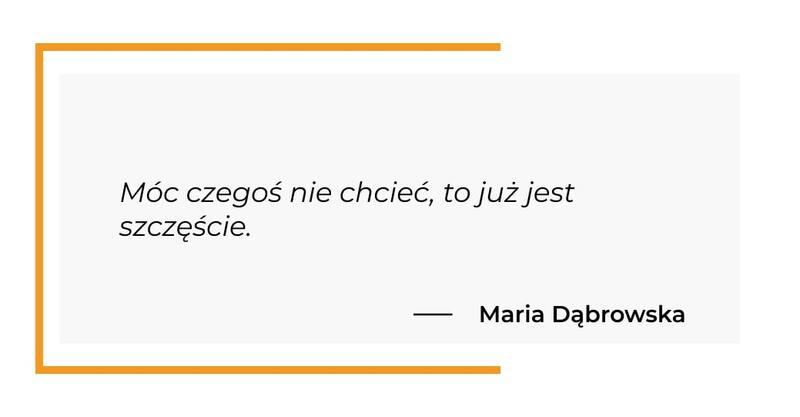 cytat motywacyjny - Maria Dąbrowska